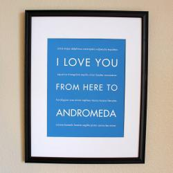 I Love You From Here To Andromeda art print, 8x10
